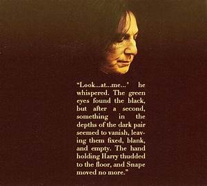 Best 25+ Severus snape death ideas on Pinterest | Severus ...