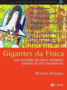 Baixar Livro Gigantes Da Física – Uma História Da Física Moderna Através De Oito Biografias