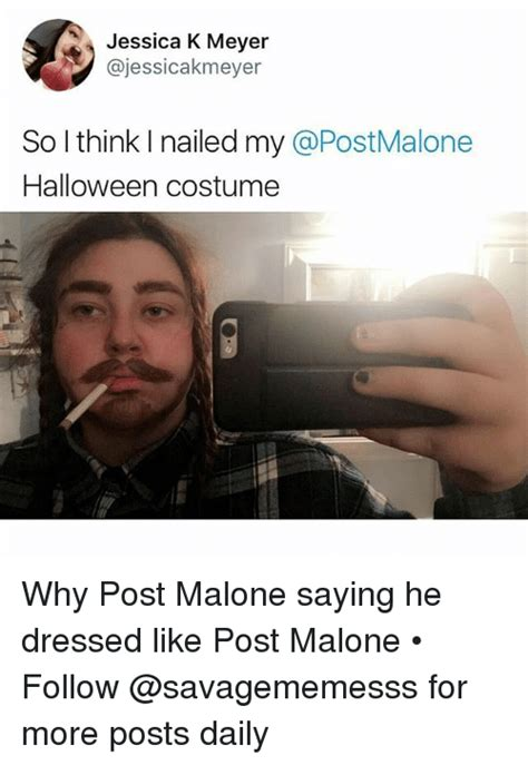 Post Malone Memes - jessica k meyer so l think i nailed my halloween costume why post malone saying he dressed like