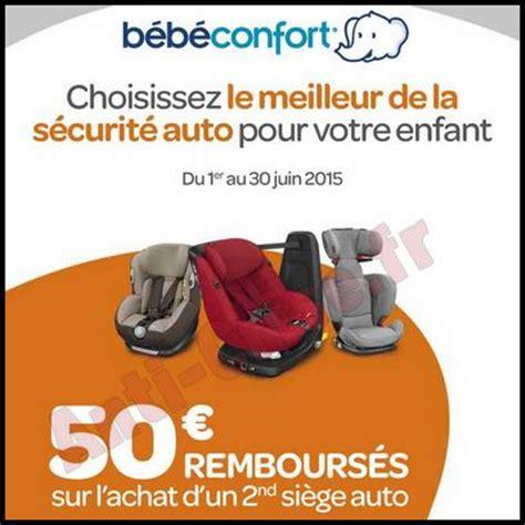 siege auto 2eme offre de remboursement bébé confort 50 sur le 2ème