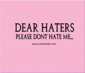 Haters Hate Me Quotes