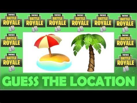 guess  fortnite location   emoji  doovi