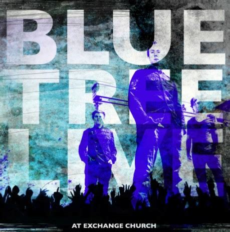 Bluetree To Release Live Album  Christian News On