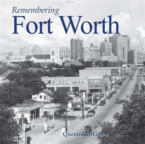 Barnes And Noble Fort Worth by Remembering Fort Worth By Quentin Mcgown Paperback