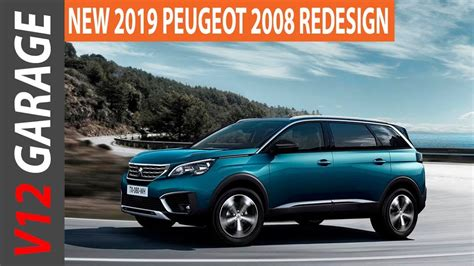 Peugeot Modelle 2019 by 2019 Peugeot 2008 Redesign Interior Exterior Changes