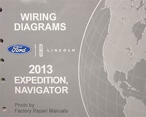 2013 Ford Expedition And Lincoln Navigator Electrical Wiring Diagrams Manual