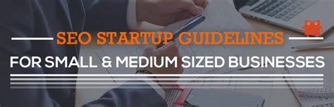 Seo Guidelines - seo startup guidelines for small and medium sized