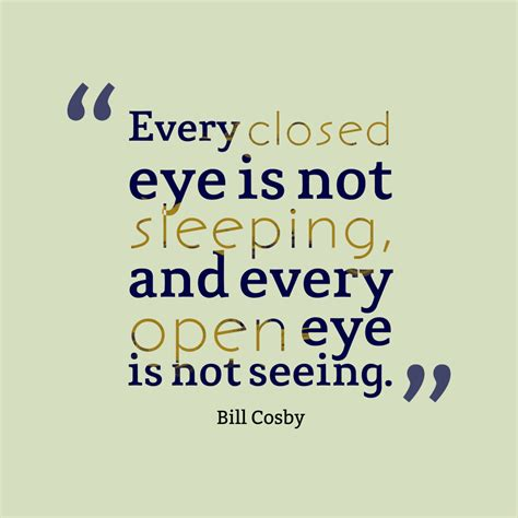 Not Quotes Picture 187 Bill Cosby Quote About Seeing