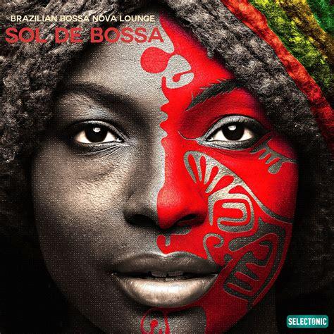 Download VA - Sol de Bossa: Brazilian Bossa Nova Lounge ...