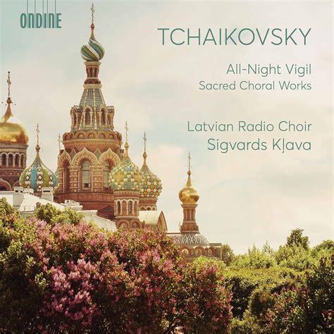 Pyotr Ilyich Tchaikovsky - All-Night Vigil & Other Sacred ...
