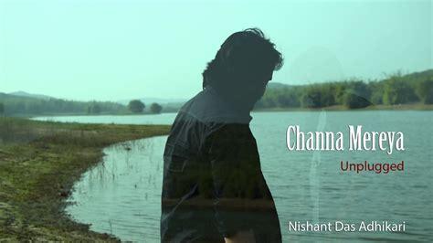 Channa Mereya (unplugged) By Kunal Goyal