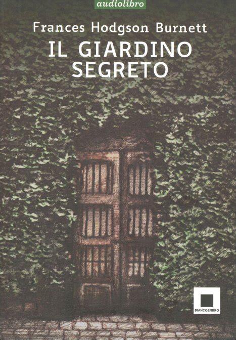 libro giardino segreto il giardino segreto libro biancoenero edizioni