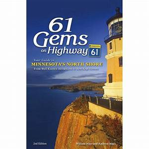 61 Gems On Highway 61  Your Guide To Minnesota U0026 39 S North