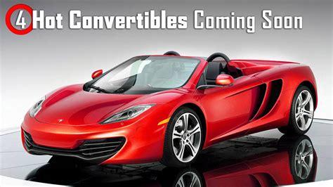 4 Hot Convertibles Coming Soon