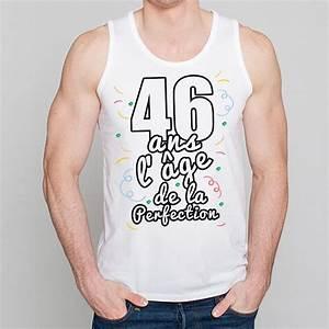 Cadeau Homme 22 Ans : d bardeur homme anniversaire 46 ans l ge de la perfection ketshooop t shirts ~ Teatrodelosmanantiales.com Idées de Décoration
