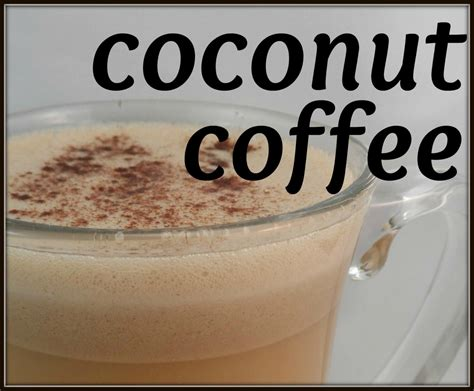 And like breastmilk, it is filled with lauric acid. Coconut Oil in Coffee : Benefits and Recipe