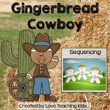 gingerbread cowboy sequencing activity  love
