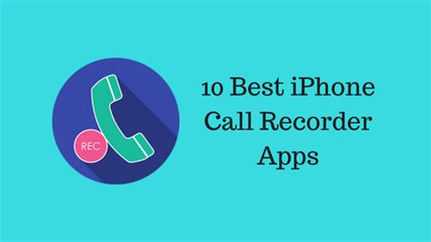 best calling app for iphone 10 best iphone app to record calls app to record phone calls