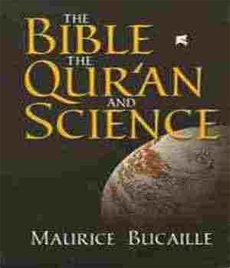 the quran and modern science pdf the quran and modern science by dr maurice bucaille pdf 28 images the bible the quran and
