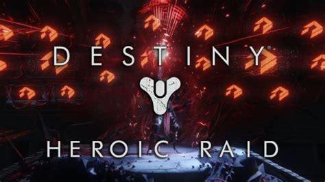 destiny rise  iron  update  heroic raid launches