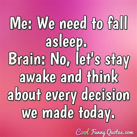 fall asleep brain  lets stay awake