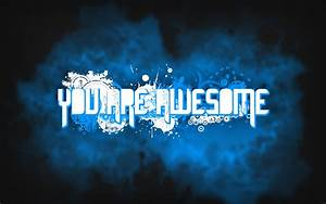 47 Wonderful You Are Awesome Pictures  Awesome