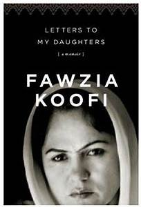 letters to my daughters a memoir by fawzia koofi book With letters to my daughter book