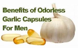 Garlic Benefits For Men  U2013 Using Odorless Garlic Capsules