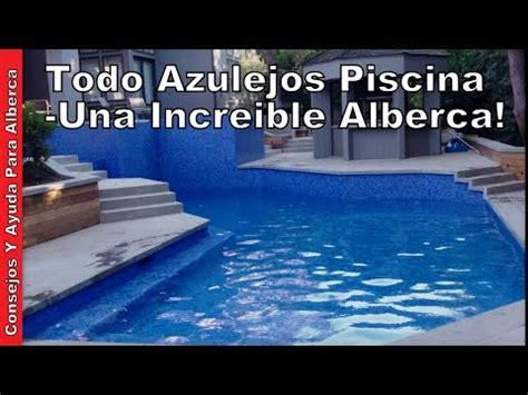 todo azulejos piscina una increible alberca youtube