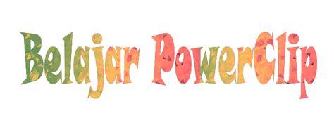 tutorial dasar coreldraw   powerclip  bagaimana