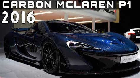 2016 Carbon Mclaren P1 Review Rendered Price Specs Release