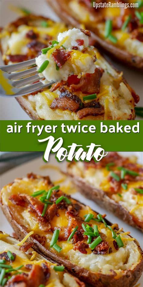fryer air baked potatoes twice upstateramblings recipe recipes
