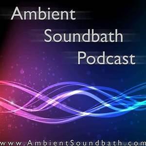 Ambient, Soundbath, Podcast, 62, U2013, Infinite, Resonance