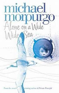 Alone on a Wide Wide Sea by Michael Morpurgo — Reviews ...