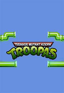 Teenage Mutant Koopa Troopas - A TMNT Super Mario Bros ...