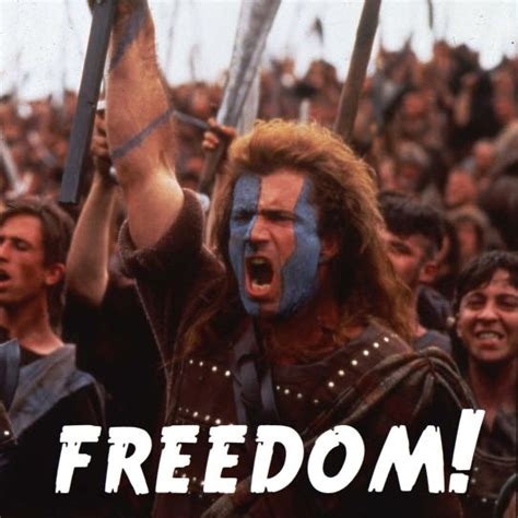 Braveheart Freedom Meme - symbols from reconciliation we are made free freedom sin and