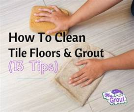 how to clean tile floors and grout 13 tips free printable mrs grout