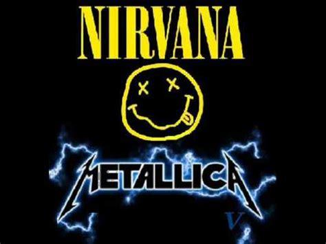 vs nirvana nirvana vs metallica smells like sandman bruno veland