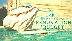 How to stick to your renovation budget