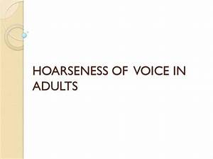 Hoarseness Of Voice In Adults1