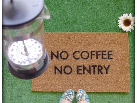 No Coffee, No Entry™ Funny Rude Go Away Doormat Strike King Coffee Tubes Review House Kelapa Gading Kahwa Widnes Elizabeth Nj Hotel Font And Kitchen