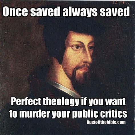 Murder Memes - square john calvin murder christian meme 1 john 5 19 pinterest john calvin meme and christian