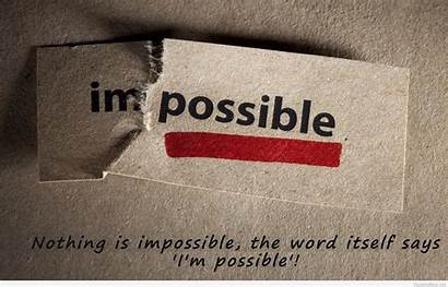Quotes Thoughts Thought Impossible Wallpapers Quote Related