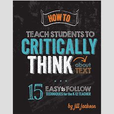 How To Teach Kids To Critically Think About Text