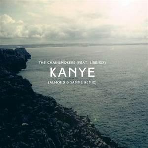 The Chainsmokers - Kanye (Almond & Samme Remix) | Album ...