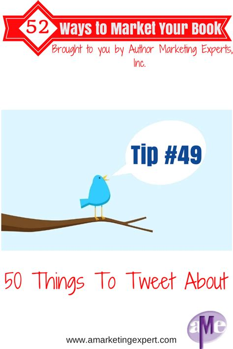 50 Things To Tweet About Tip #49 Of 52 Ways To Market