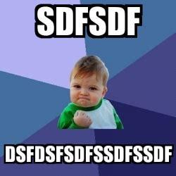 Sdfsdf Meme - meme bebe exitoso sdfsdf dsfdsfsdfssdfssdf 16856280