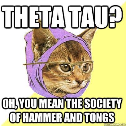 Tau Memes - theta tau oh you mean cat meme cat planet cat planet