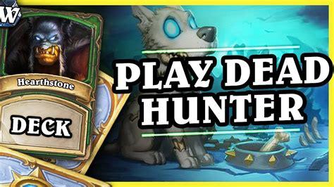 Play Dead Hunter  Hearthstone Deck Wild (k&c) Youtube