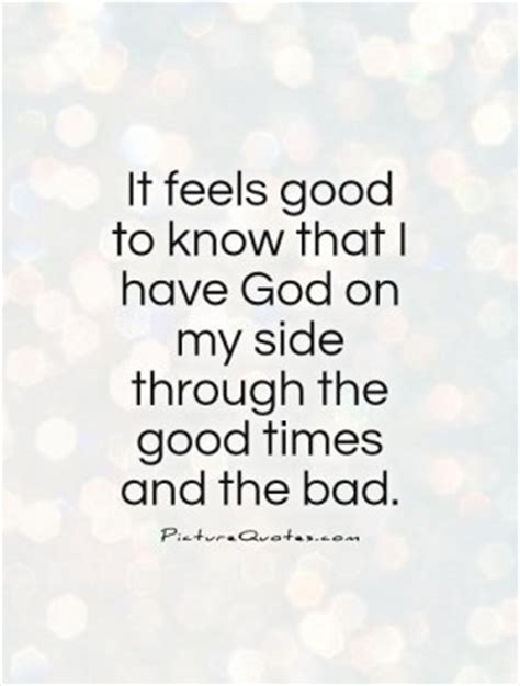 Through Bad Times And Good Times Quotes